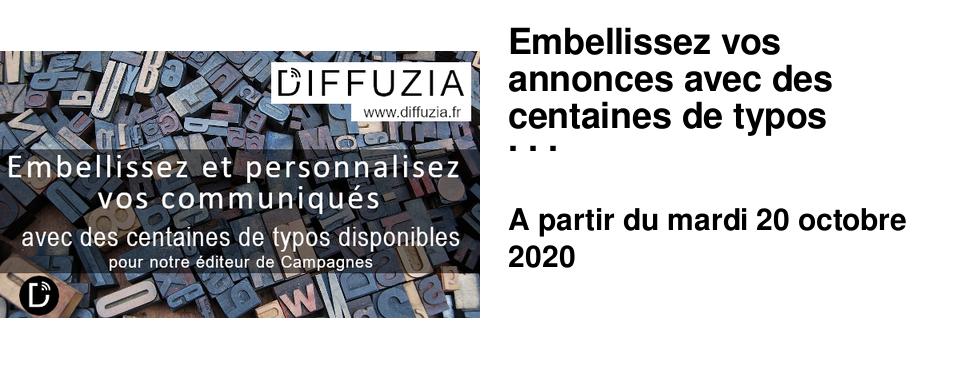 Embellissez vos annonces avec des centaines de typos disponibles dans l'éditeur de Campagnes de DIFFUZIA.