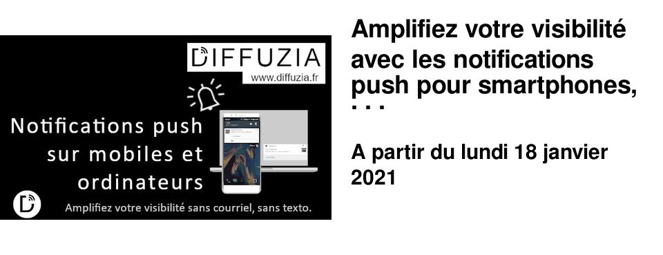 Amplifiez votre visibilité avec les notifications push pour smartphones, tablettes et ordinateurs.